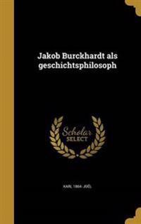 GER-JAKOB BURCKHARDT ALS GESCH