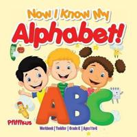 Now I Know My Alphabet! Workbook Toddler-Grade K - Ages 1 to 6