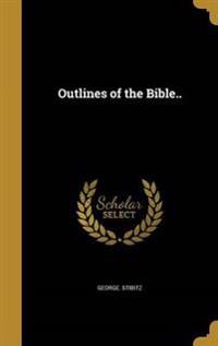 OUTLINES OF THE BIBLE