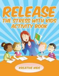 Release the Stress with Kids Activity Book - Kreative Kids - böcker (9781683772446)     Bokhandel