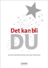 Det kan bli DU - inspirationsföreläsning med Max Söderpalm