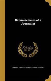 REMINISCENCES OF A JOURNALIST