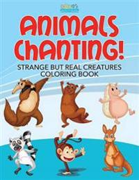 Animals Chanting! Strange But Real Creatures Coloring Book