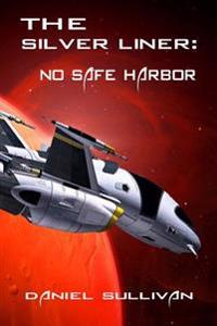 The Silver Liner: No Safe Harbor