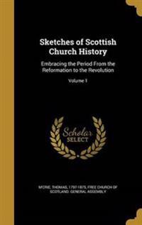 SKETCHES OF SCOTTISH CHURCH HI