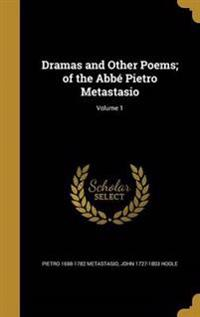 DRAMAS & OTHER POEMS OF THE AB