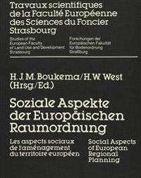 Soziale Aspekte Der Europaeischen Raumordnung: Les Aspects Sociaux de L'Amenagement Du Territoire Europeen. Social Aspects of European Regional Planni