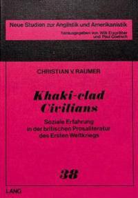 Khaki-Clad Civilians: Soziale Erfahrung in Der Britischen Prosaliteratur Des Ersten Weltkriegs