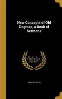 NEW CONCEPTS OF OLD DOGMAS A B