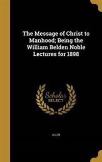 MESSAGE OF CHRIST TO MANHOOD B