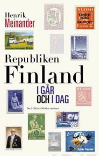 Republiken Finland igår och idag : Finlands historia från inbördeskriget till 2012