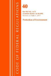 Code of Federal Regulations, Title 40, Sec. 60.1 - 60.499 - Protection of Environment Air Programs