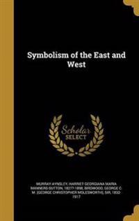 SYMBOLISM OF THE EAST & WEST