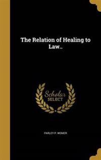RELATION OF HEALING TO LAW