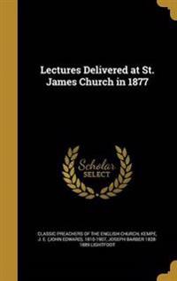 LECTURES DELIVERED AT ST JAMES