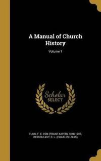 MANUAL OF CHURCH HIST V01