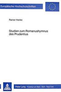 Studien Zum Romanushymnus Des Prudentius