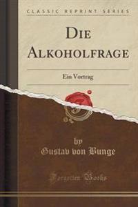 Die Alkoholfrage