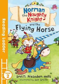 Norman the Naughty Knight and the Flying Horse