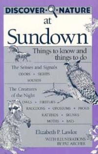 Discover Nature at Sundown: Things to Know and Things to Do