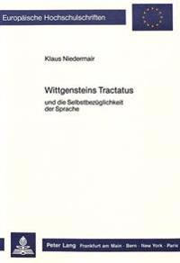 Wittgensteins Tractatus: Und Die Selbstbezueglichkeit Der Sprache