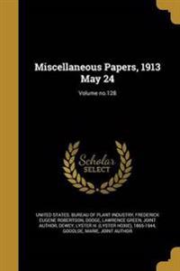 MISC PAPERS 1913 MAY 24 VOLUME