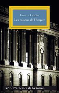Les Raisons de L'Empire: Gattinara, Valdes Et Le Laboratoire de La Raison D'Etat