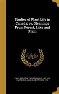 STUDIES OF PLANT LIFE IN CANAD