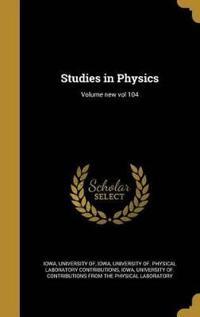 Studies in Physics; Volume New Vol 104