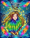 Feathers and Dreams: Adult Coloring Book, Art Therapy