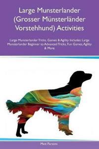 Large Munsterlander (Grosser M nsterl nder Vorstehhund) Activities Large Munsterlander Tricks, Games & Agility Includes