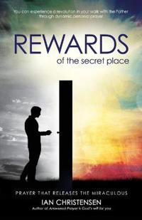 The Rewards of the Secret Place