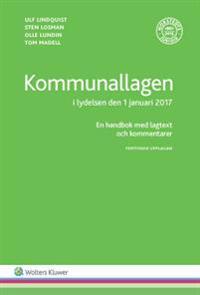 Kommunallagen i lydelsen den 1 januari 2017  : en handbok med lagtext och kommentarer