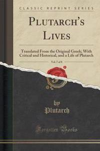 Plutarch's Lives, Vol. 7 of 8