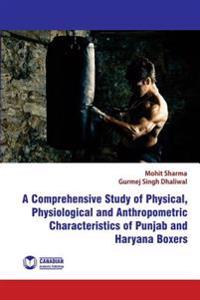 A Comprehensive Study of Physical, Physiological and Anthropometric Characterist