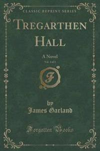 Tregarthen Hall, Vol. 3 of 3