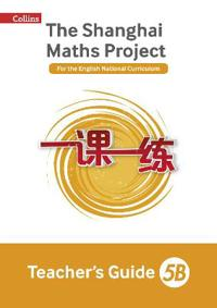 The Shanghai Maths Project Teacher's Guide 5B