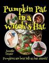 Pumpkin Pat in a Witch's Hat: Pumpkins Are Best Left as Hat Stands!