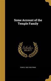 SOME ACCOUNT OF THE TEMPLE FAM