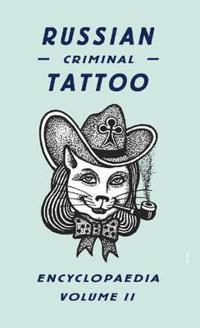 Russian Criminal Tattoo Encyclopaedia Vol.II                          Russian Criminal Tattoo Enc.Vol.II