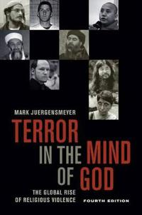 Terror in the Mind of God, Fourth Edition: The Global Rise of Religious Violence