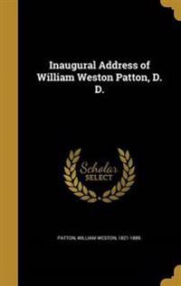 INAUGURAL ADDRESS OF WILLIAM W