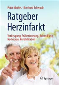 Ratgeber Herzinfarkt: Vorbeugung, Früherkennung, Behandlung, Nachsorge, Rehabilitation