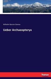 Ueber Archaeopteryx
