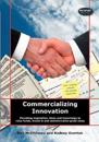 Commercializing Innovation: Providing Inspiration, Ideas and Knowledge to Raise Funds, Invest in and Commercialize Great Ideas
