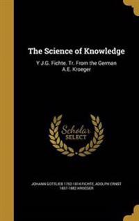 SCIENCE OF KNOWLEDGE