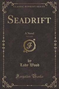 Seadrift, Vol. 1 of 3