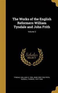 WORKS OF THE ENGLISH REFORMERS