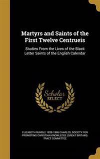 MARTYRS & SAINTS OF THE 1ST 12