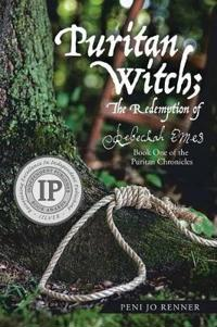 Puritan Witch; The Redemption of Rebecca Eames
